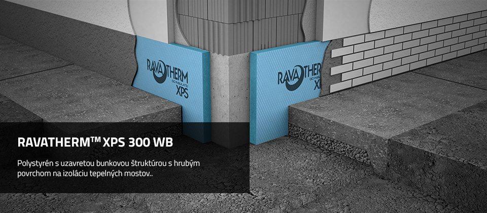 RAVATHERM™ XPS 300 WB TEPELNÁ IZOLÁCIA