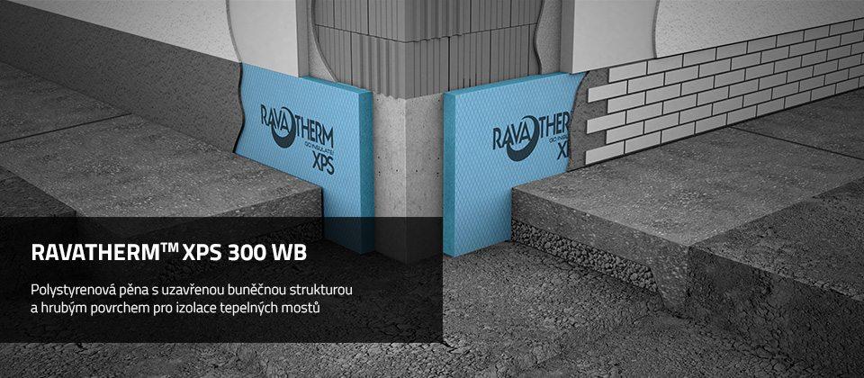 RAVATHERM™ XPS 300 WB TEPELNÁ IZOLACE